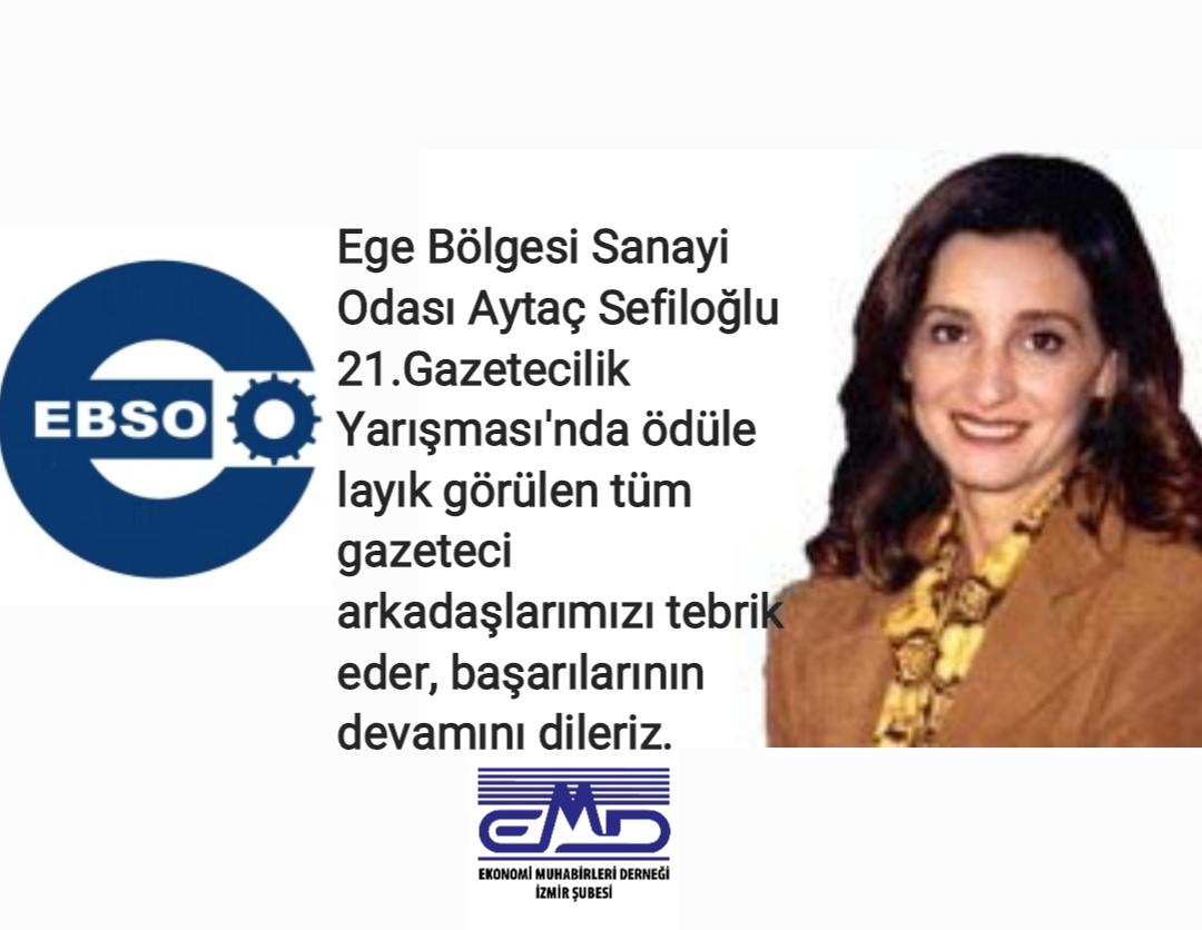 Ege Bölgesi Sanayi Odası (EBSO) Aytaç Sefiloğlu 21.Gazetecilik Yarışması sonuçlandı